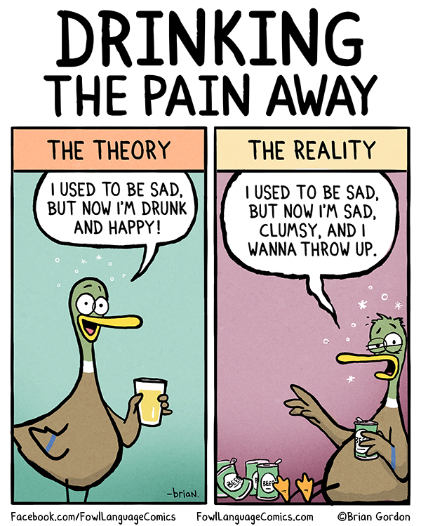 Drinking The Pain Away Fowl Language Comics